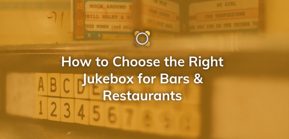 How to Choose the Right Jukebox for Bars & Restaurants