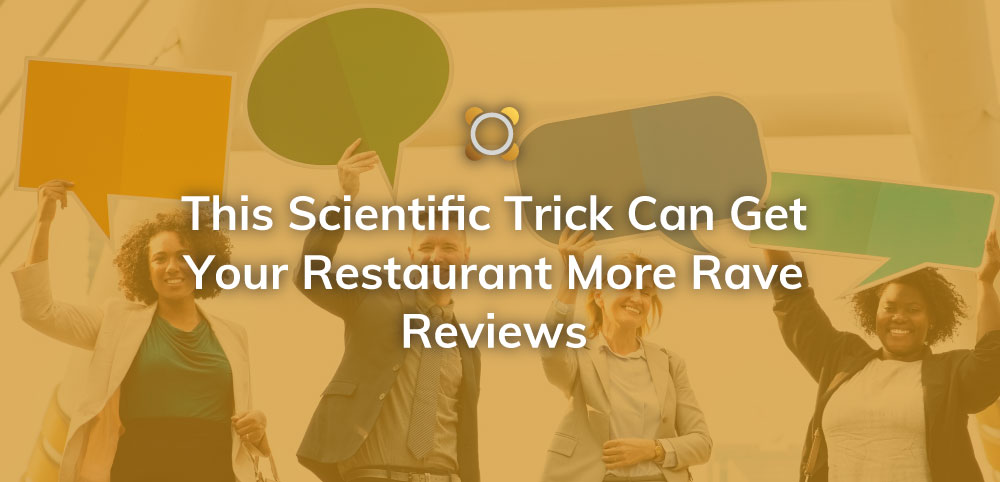 This Scientific Trick Can Get Your Restaurant More Rave Reviews